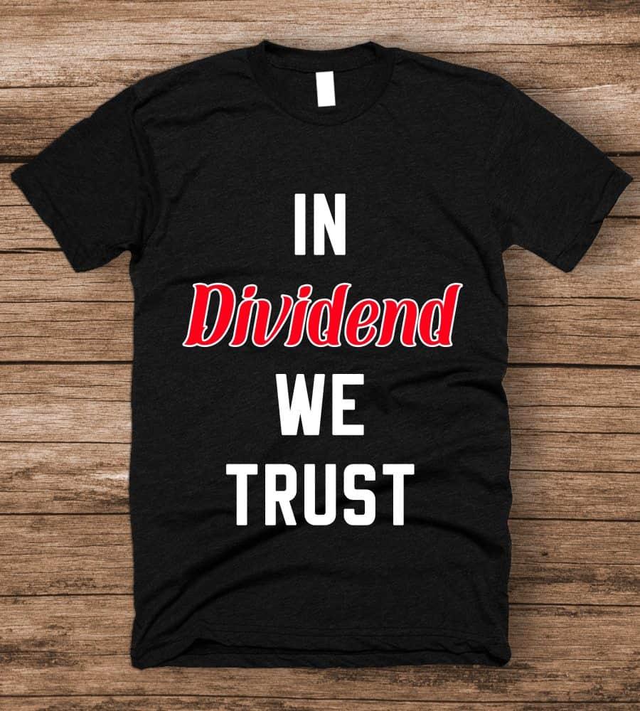 In Dividend we trust